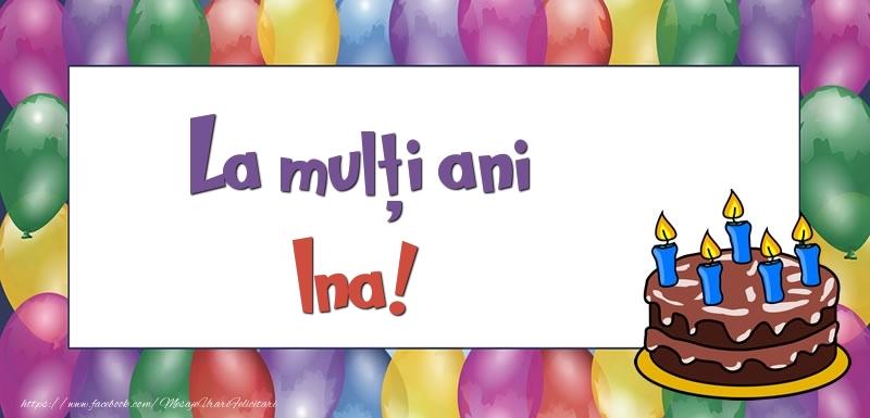 Felicitari de zi de nastere - La mulți ani, Ina!