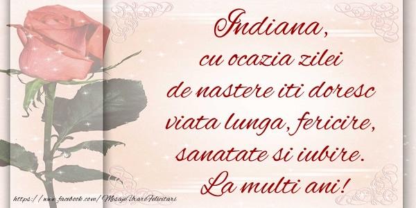 Felicitari de zi de nastere - Indiana cu ocazia zilei de nastere iti doresc viata lunga, fericire, sanatate si iubire. La multi ani!