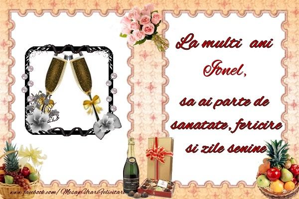 Felicitari de zi de nastere - La multi ani Ionel, sa ai parte de sanatate, fericire si zile senine.