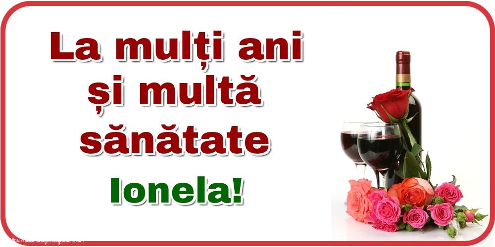 Felicitari de zi de nastere - La mulți ani și multă sănătate Ionela!