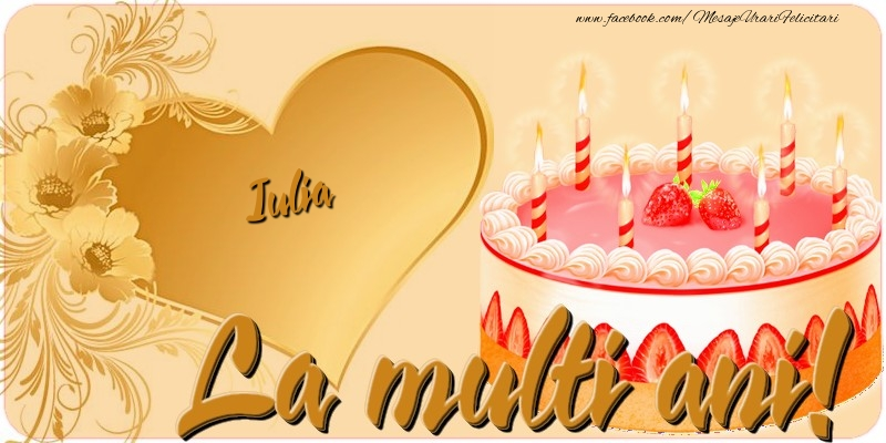 Felicitari de zi de nastere - La multi ani, Iulia
