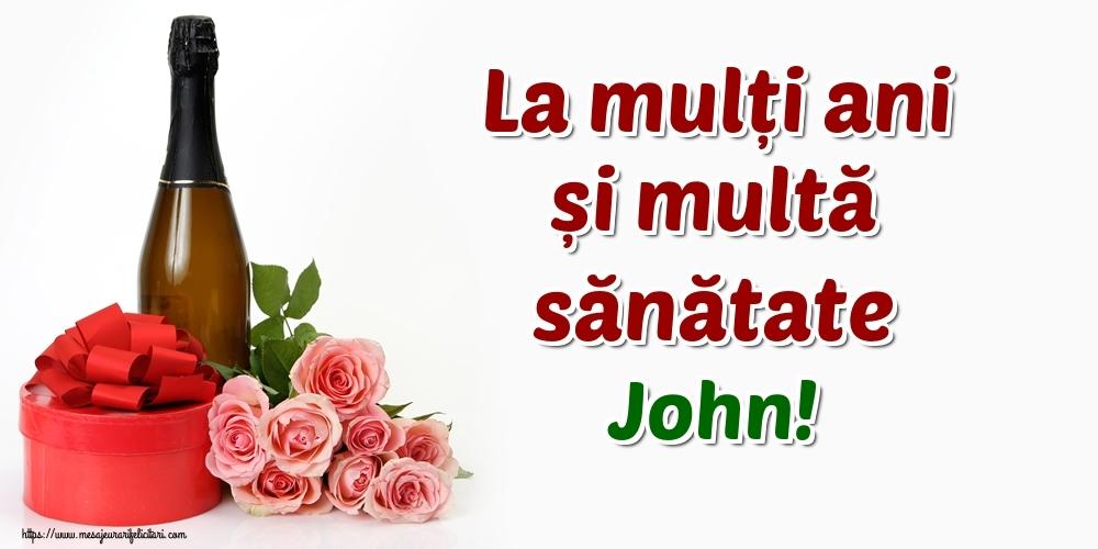Felicitari de zi de nastere - La mulți ani și multă sănătate John!
