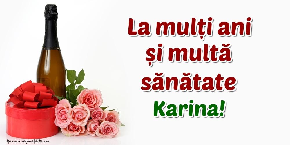 Felicitari de zi de nastere - La mulți ani și multă sănătate Karina!