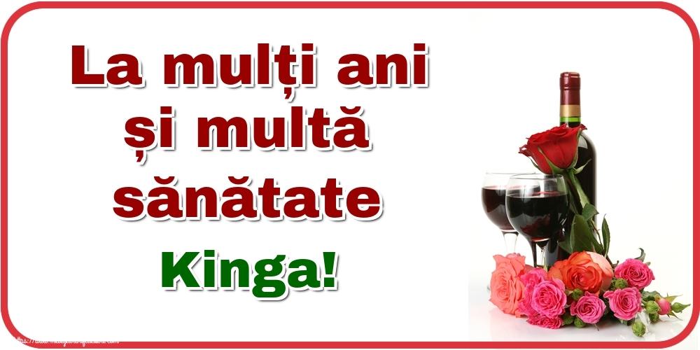 Felicitari de zi de nastere - La mulți ani și multă sănătate Kinga!