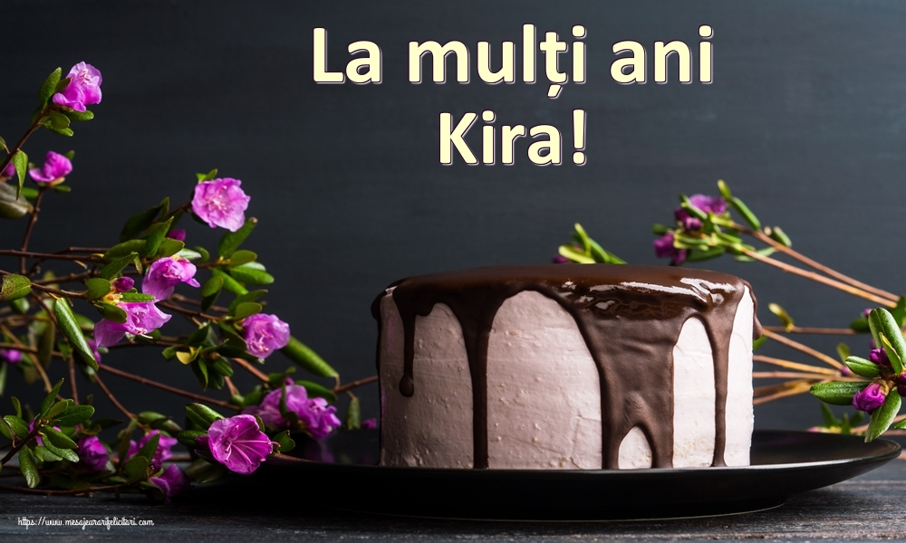 Felicitari de zi de nastere - La mulți ani Kira!