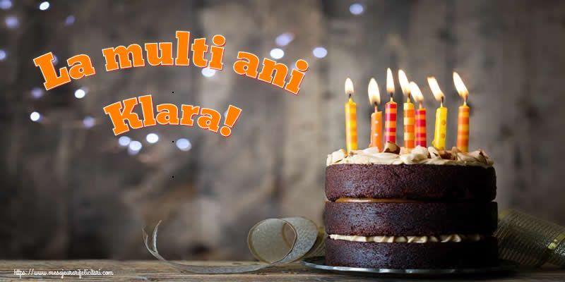 Felicitari de zi de nastere - La multi ani Klara!