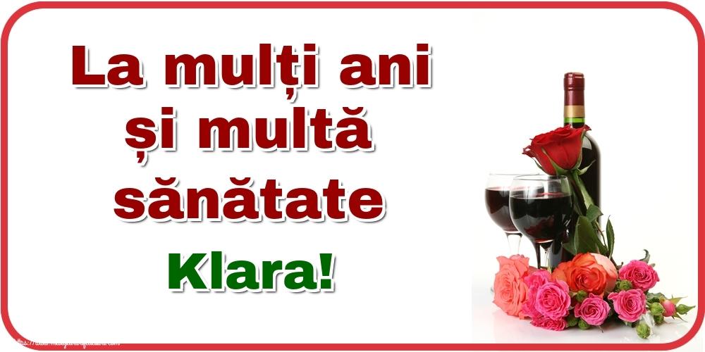 Felicitari de zi de nastere - La mulți ani și multă sănătate Klara!