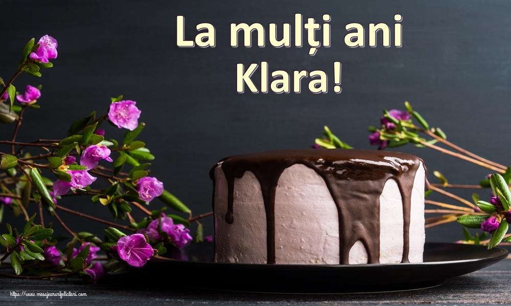 Felicitari de zi de nastere - La mulți ani Klara!