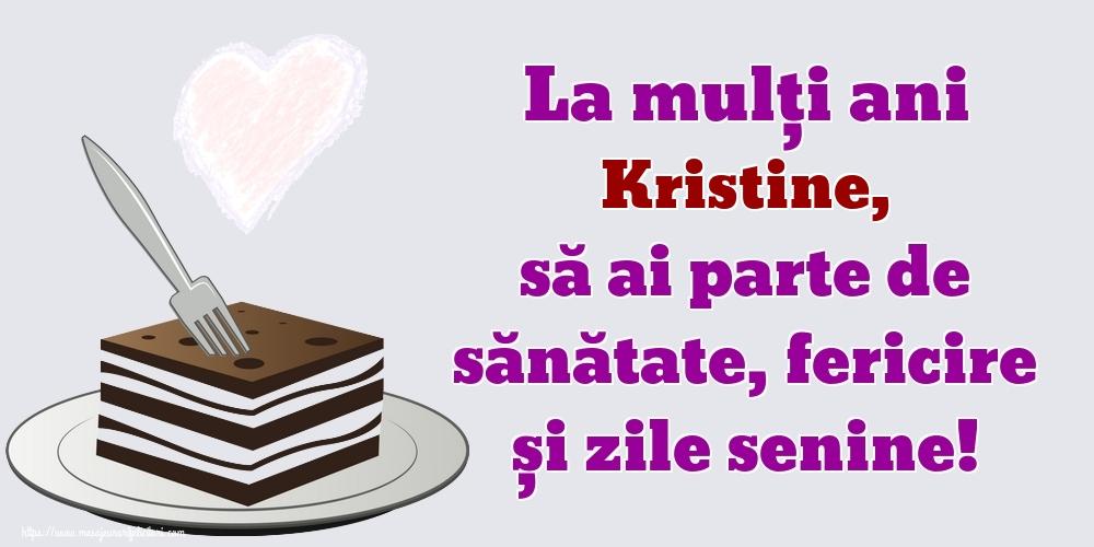 Felicitari de zi de nastere - La mulți ani Kristine, să ai parte de sănătate, fericire și zile senine!