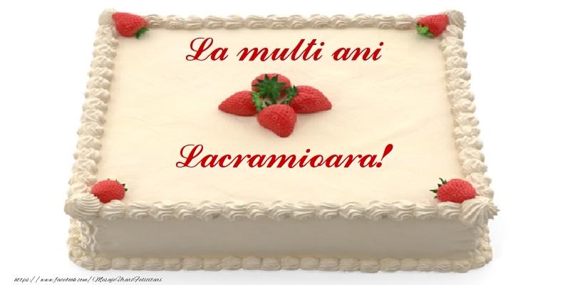 Felicitari de zi de nastere - Tort cu capsuni - La multi ani Lacramioara!