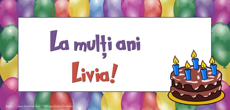 Felicitari de zi de nastere - La mulți ani, Livia!