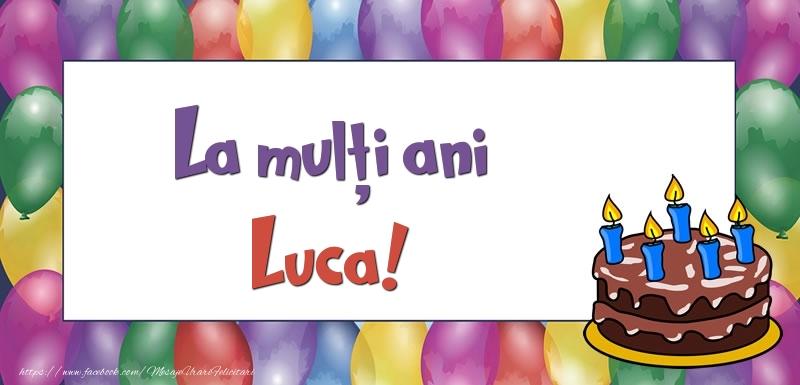 Felicitari de zi de nastere - La mulți ani, Luca!