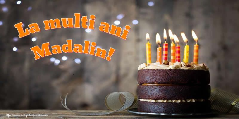 Felicitari de zi de nastere - La multi ani Madalin!