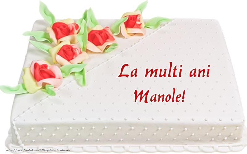 Felicitari de zi de nastere - La multi ani Manole! - Tort