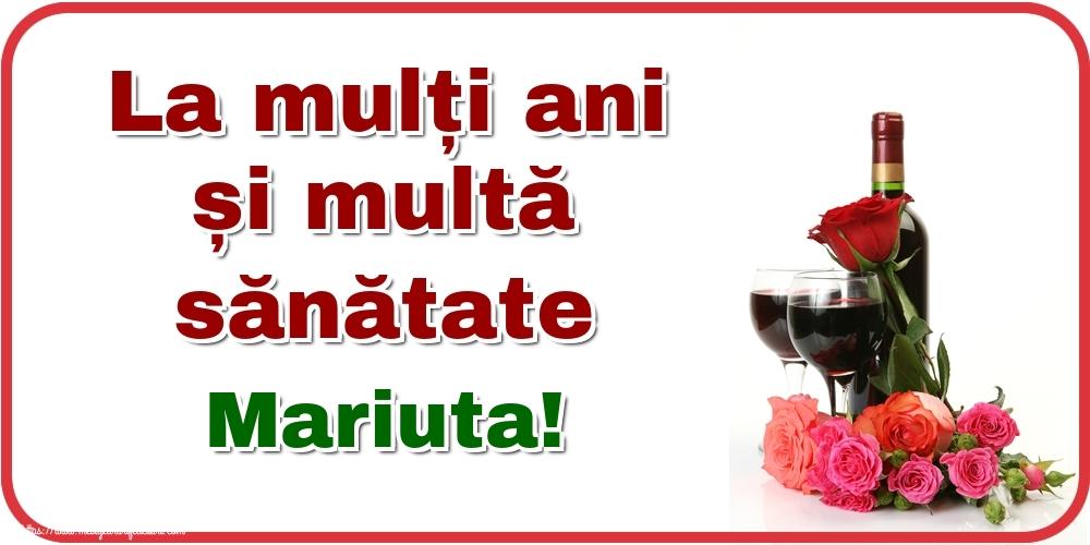 Felicitari de zi de nastere - La mulți ani și multă sănătate Mariuta!