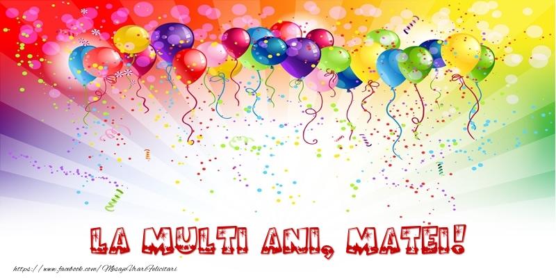 Felicitari de zi de nastere - La multi ani, Matei!