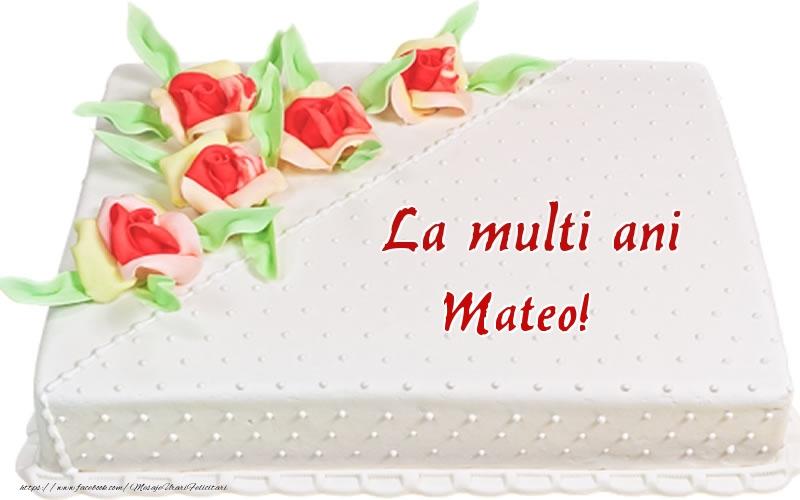 Felicitari de zi de nastere - La multi ani Mateo! - Tort
