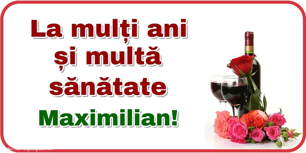 Felicitari de zi de nastere - La mulți ani și multă sănătate Maximilian!