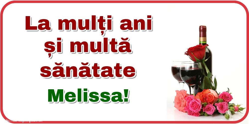 Felicitari de zi de nastere - La mulți ani și multă sănătate Melissa!