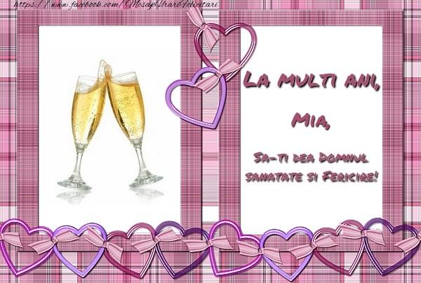 Felicitari de zi de nastere - La multi ani, Mia, sa-ti dea Domnul sanatate si fericire!