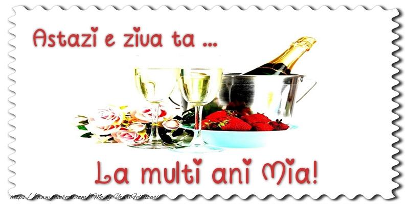Felicitari de zi de nastere - Astazi e ziua ta... La multi ani Mia!