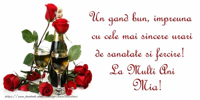 Felicitari de zi de nastere - Un gand bun, impreuna cu cele mai sincere urari de sanatate si fercire! La Multi Ani Mia!