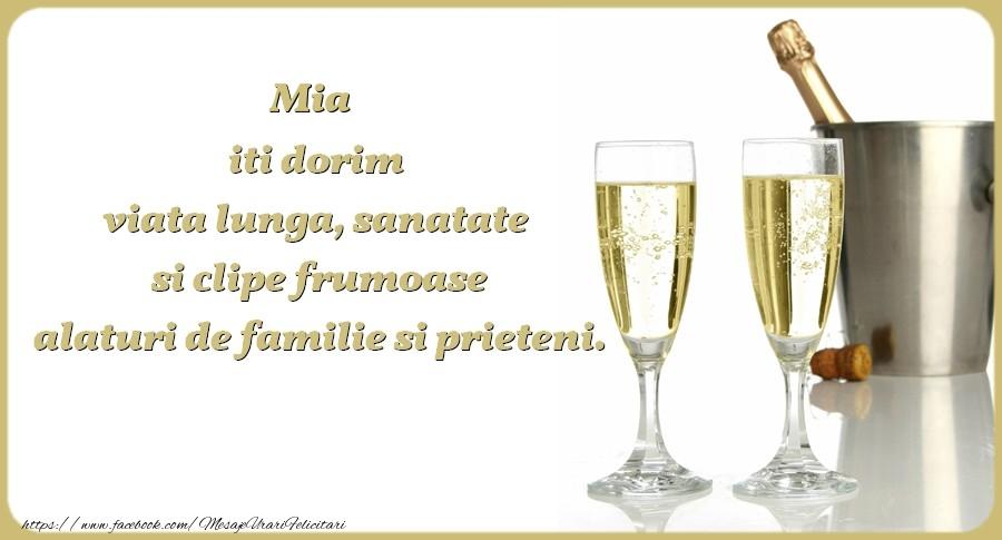 Felicitari de zi de nastere - Mia iti dorim viata lunga, sanatate si clipe frumoase alaturi de familie si prieteni. Cu drag