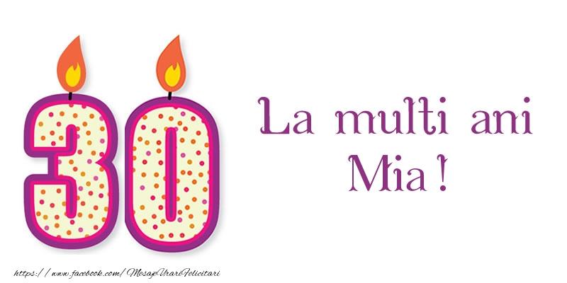 Felicitari de zi de nastere - La multi ani Mia! 30 de ani