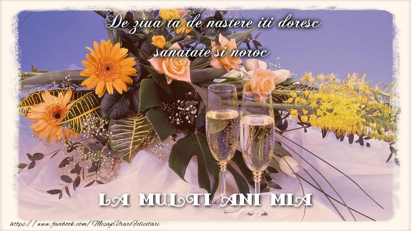 Felicitari de zi de nastere - La multi ani Mia.De ziua ta de nastere iti doresc sanatate si noroc