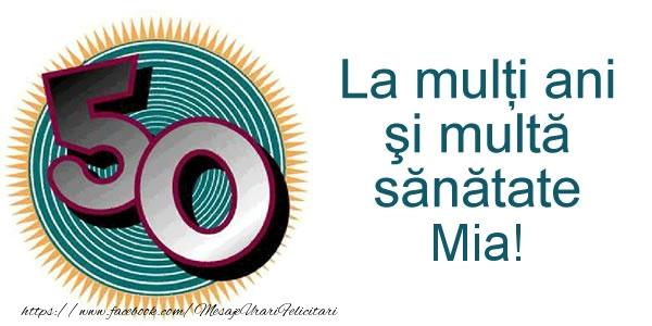 Felicitari de zi de nastere - La multi ani Mia! 50 ani