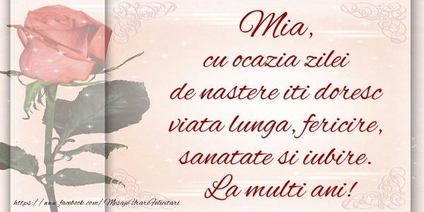 Felicitari de zi de nastere - Mia cu ocazia zilei de nastere iti doresc viata lunga, fericire, sanatate si iubire. La multi ani!