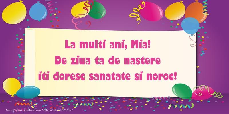 Felicitari de zi de nastere - La multi ani Mia. De ziua ta de nastere iti doresc sanatate si noroc!