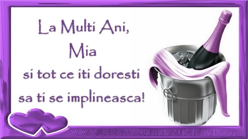 Felicitari de zi de nastere - La Multi Ani, Mia si tot ce iti doresti sa ti se implineasca!