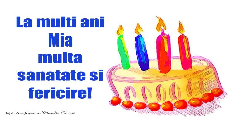 Felicitari de zi de nastere - La mult ani Mia multa sanatate si fericire!