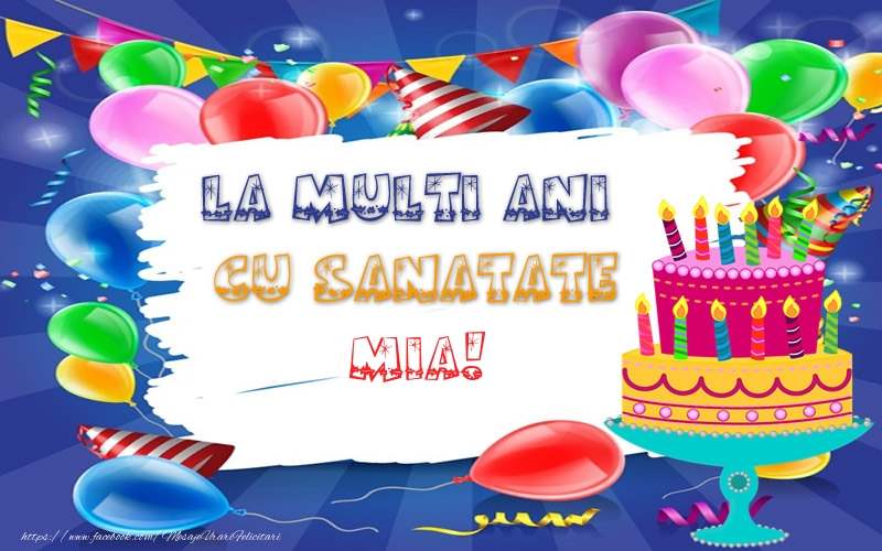 Felicitari de zi de nastere - LA MULTI ANI CU SANATATE Mia!