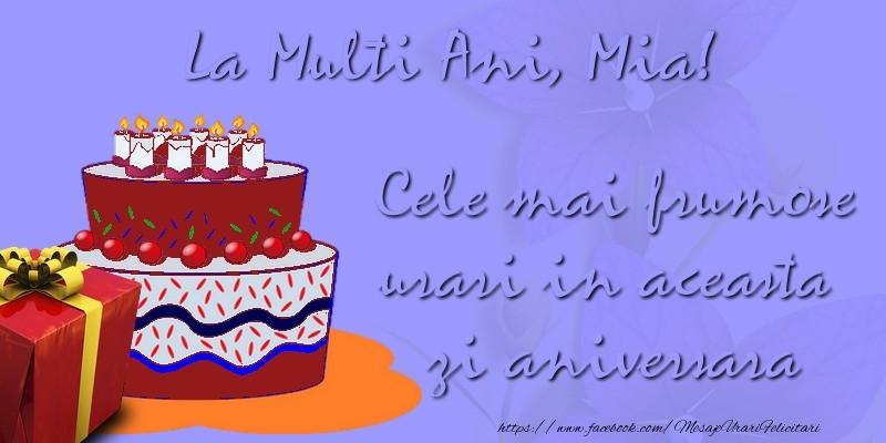 Felicitari de zi de nastere - Cele mai frumose urari in aceasta zi aniversara. La multi ani, Mia