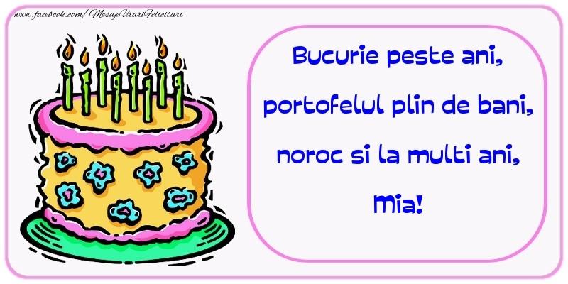 Felicitari de zi de nastere - Bucurie peste ani, portofelul plin de bani, noroc si la multi ani, Mia