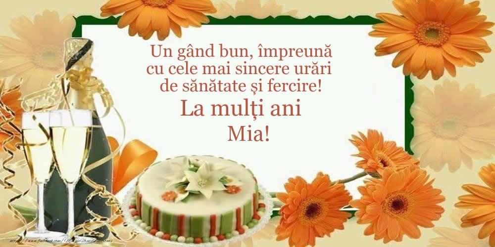 Felicitari de zi de nastere - Un gând bun, împreună cu cele mai sincere urări de sănătate și fercire! La mulți ani Mia!