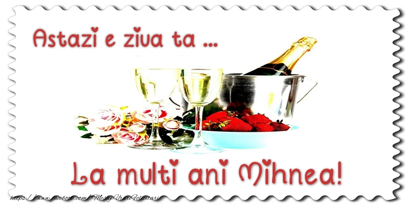 Felicitari de zi de nastere - Astazi e ziua ta... La multi ani Mihnea!