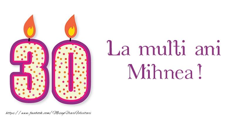Felicitari de zi de nastere - La multi ani Mihnea! 30 de ani