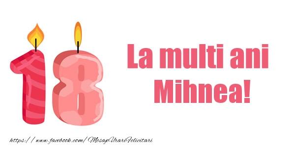Felicitari de zi de nastere - La multi ani Mihnea! 18 ani
