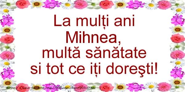 Felicitari de zi de nastere - La multi ani Mihnea, multa sanatate si tot ce iti doresti!
