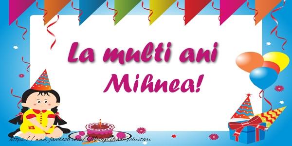 Felicitari de zi de nastere - La multi ani Mihnea!