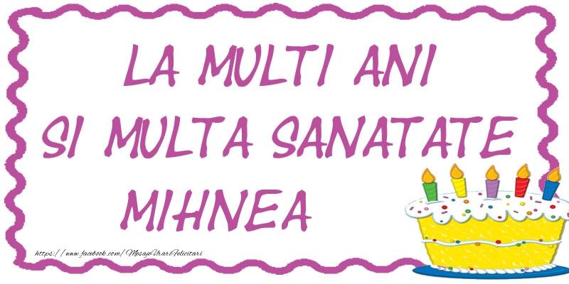 Felicitari de zi de nastere - La multi ani si multa sanatate Mihnea