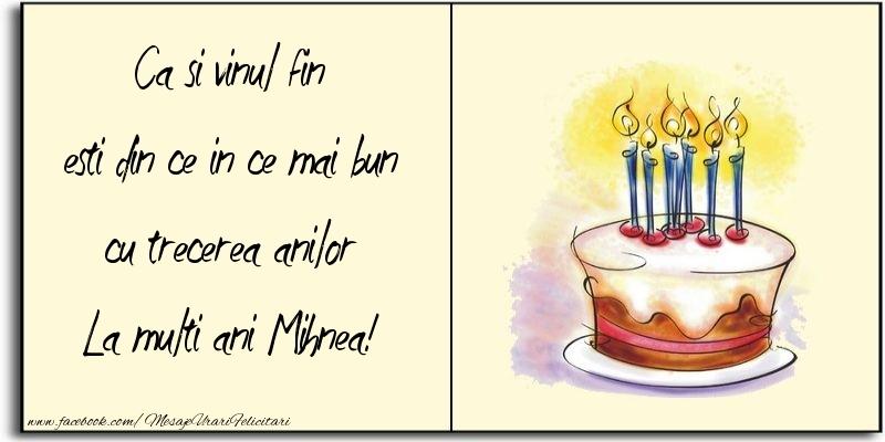 Felicitari de zi de nastere - Ca si vinul fin esti din ce in ce mai bun cu trecerea anilor Mihnea