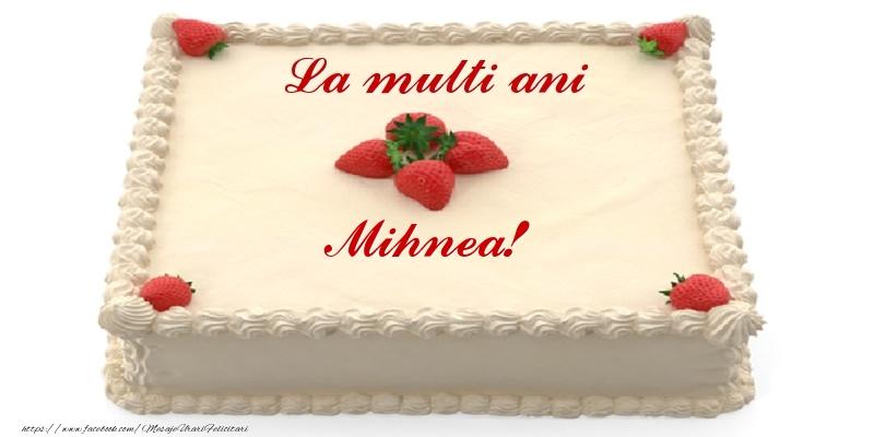 Felicitari de zi de nastere - Tort cu capsuni - La multi ani Mihnea!