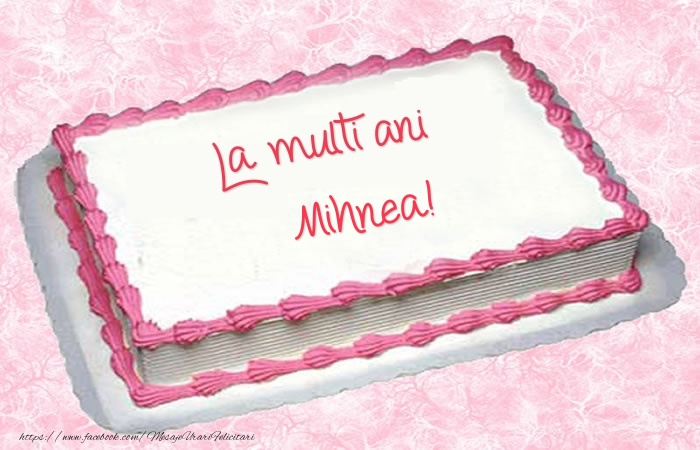 Felicitari de zi de nastere - La multi ani Mihnea! - Tort