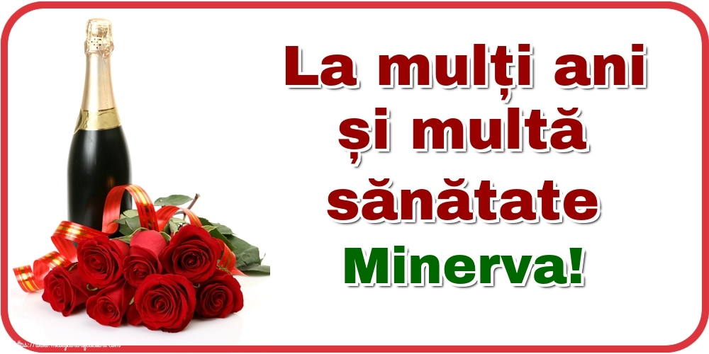 Felicitari de zi de nastere - La mulți ani și multă sănătate Minerva!