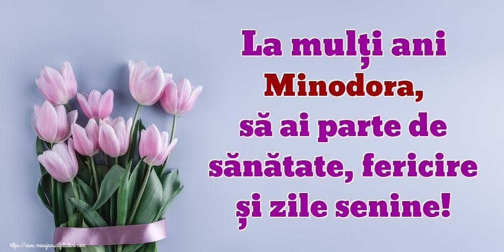 Felicitari de zi de nastere - La mulți ani Minodora, să ai parte de sănătate, fericire și zile senine!