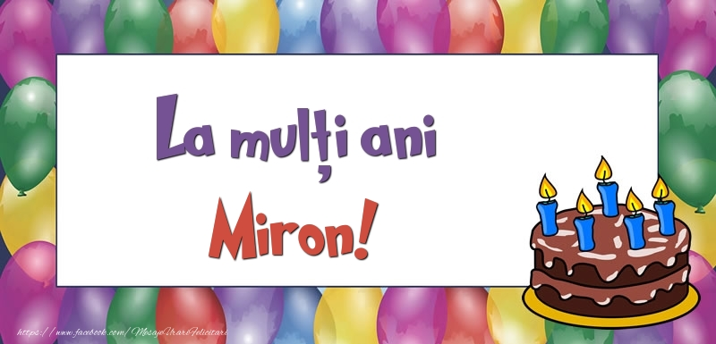 Felicitari de zi de nastere - La mulți ani, Miron!